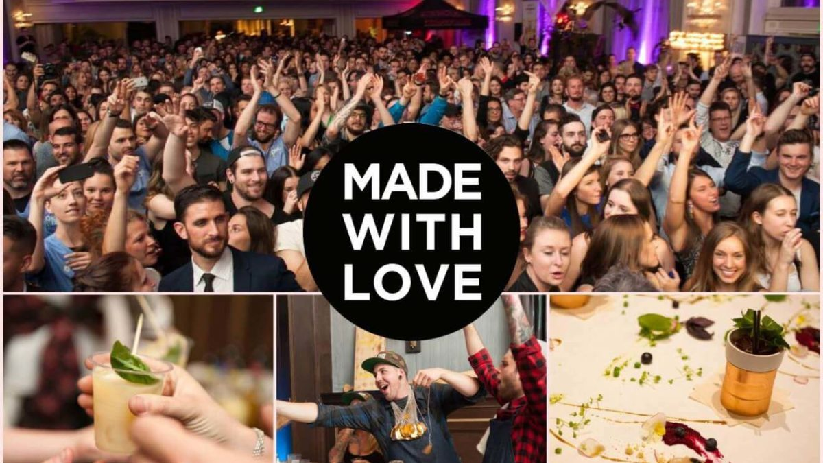 MADE WITH LOVE 2018   Montreal's Biggest Mixology Event Turns 10